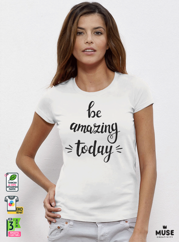 Be Amazing Дамска бяла тениска с дизайнерски принт
