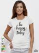 Be Happy Дамска бяла тениска с дизайнерски принт