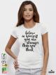 Believe in yourself Дамска бяла тениска с дизайнерски принт
