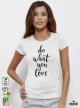Do What Дамска бяла тениска с дизайнерски принт