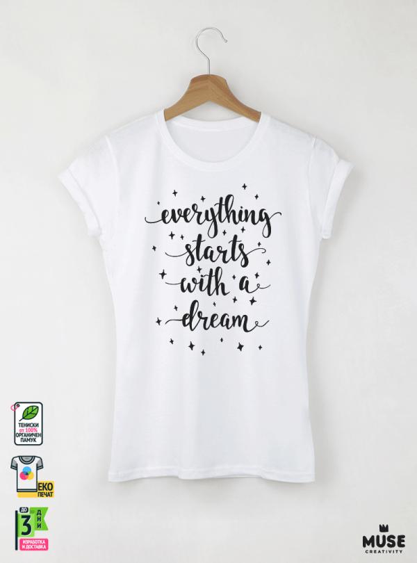 Everything Starts Дамска бяла тениска с дизайнерски принт