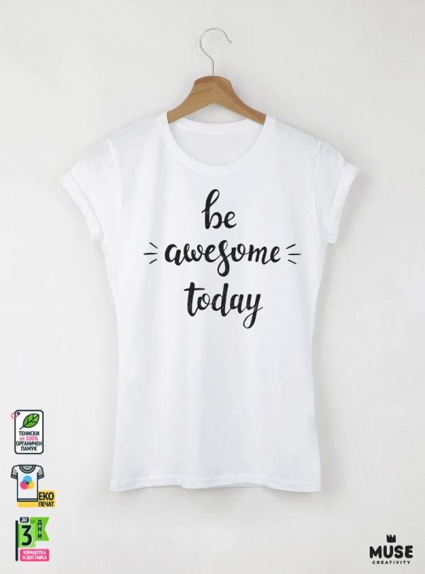 Be Awesome Дамска бяла тениска с дизайнерски принт